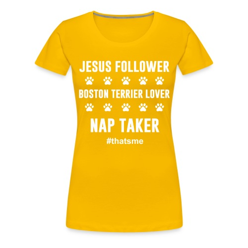 Jesus follower boston terrier lover nap taker - Women's Premium T-Shirt