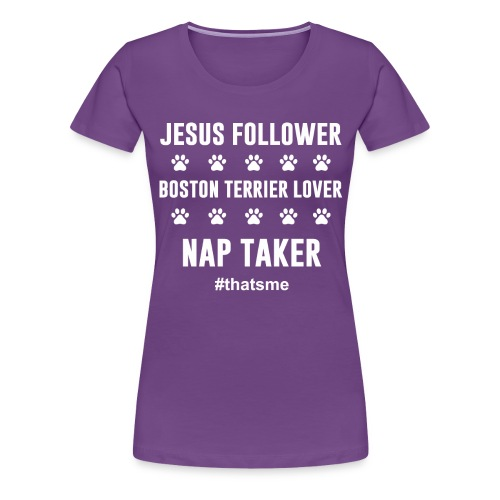 Jesus follower boston terrier lover nap taker - Women's Premium T-Shirt
