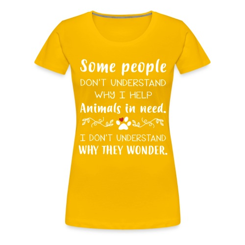 Some people don't understand - Women's Premium T-Shirt