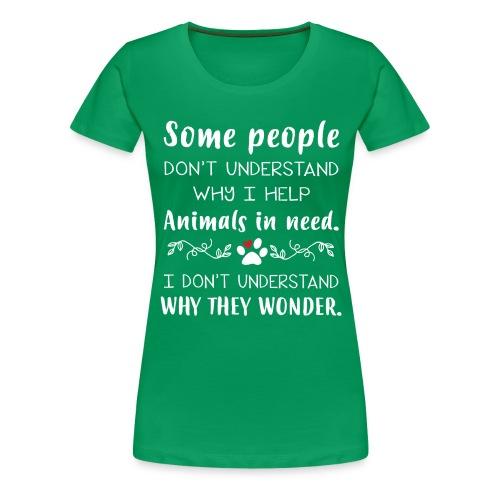 Some people don't understand - Women's Premium T-Shirt