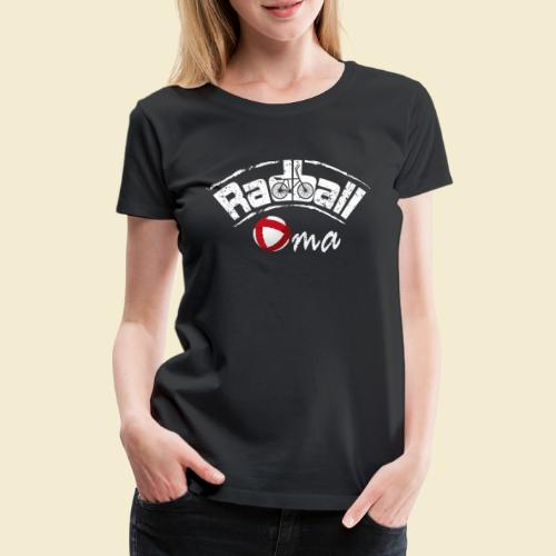 Radball | Oma - Frauen Premium T-Shirt