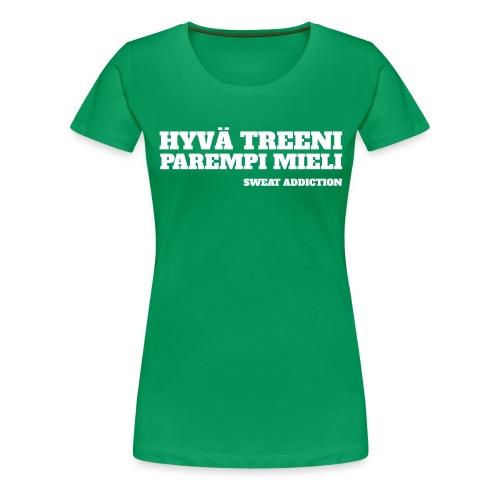 Hyvä treeni Parempi mieli - Naisten premium t-paita
