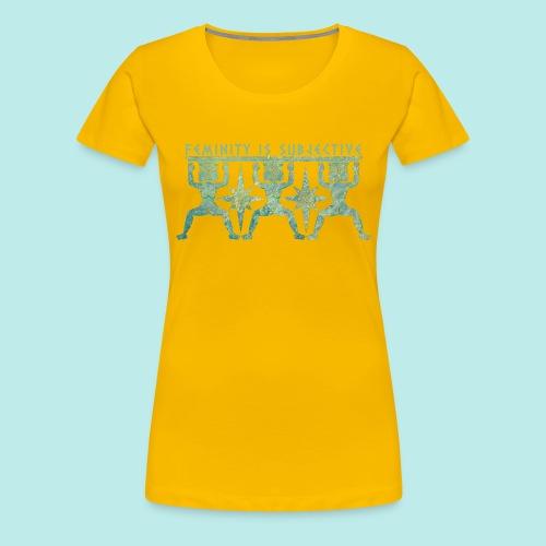 La feminidad es subjetiva - Camiseta premium mujer