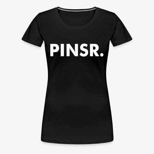 PINSR. Black - Vrouwen Premium T-shirt