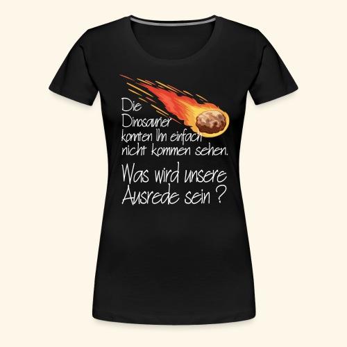 Asteroid Komet Meteor Universum Dino Katastrophe - Frauen Premium T-Shirt