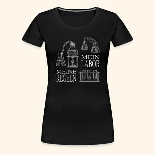 mein labor meine regeln Chemiker Forschung - Frauen Premium T-Shirt