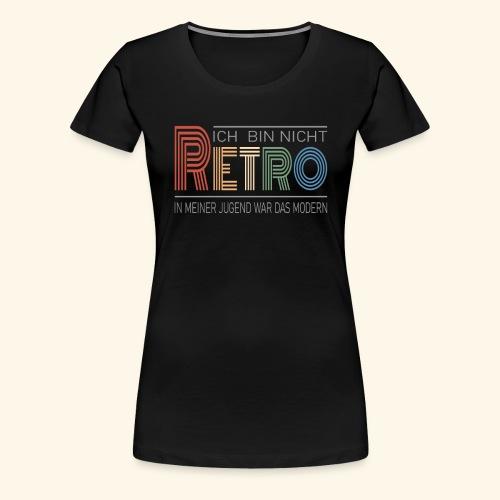 Ich bin nicht Retro Geschenk Geburtstag vintage - Frauen Premium T-Shirt