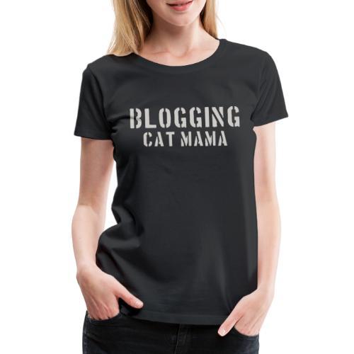 Blogging Cat Mama - Frauen Premium T-Shirt