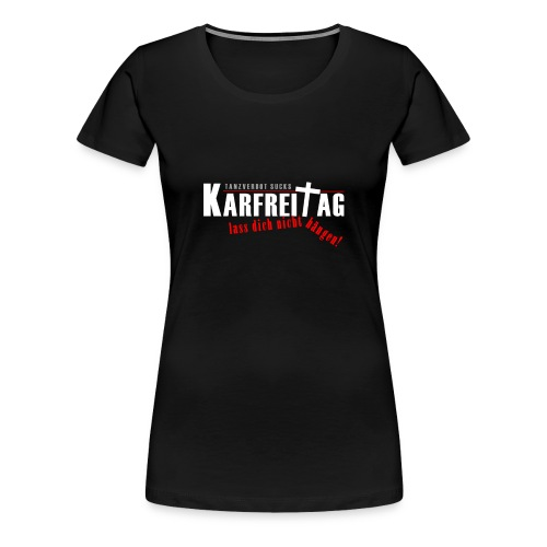 Tanzverbot sucks2 png - Frauen Premium T-Shirt