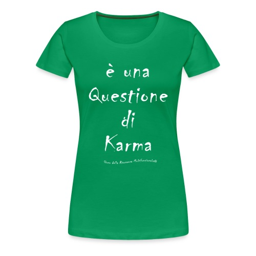 questione di Karma Bianco - Maglietta Premium da donna