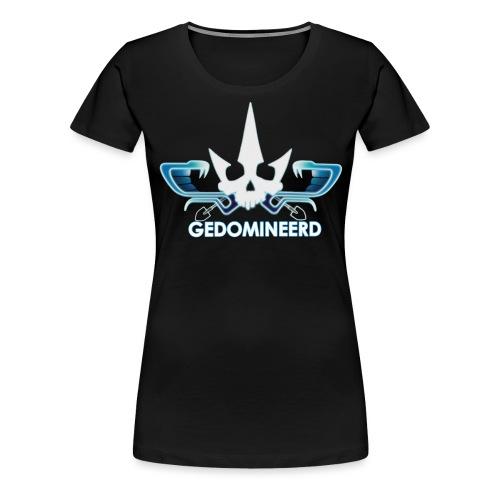 Gedomineerd - Vrouwen Premium T-shirt