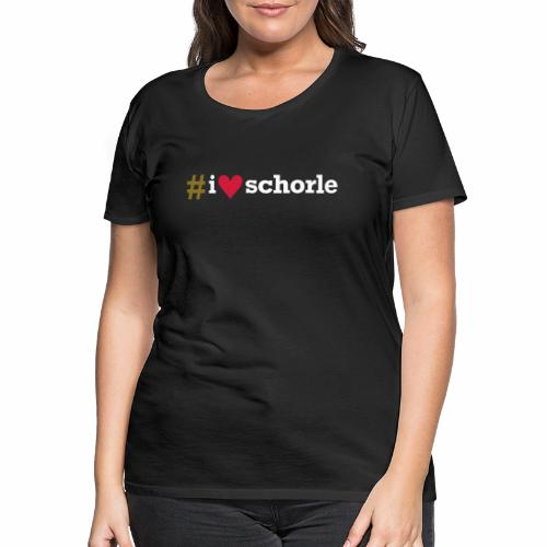 # I love Schorle - Frauen Premium T-Shirt