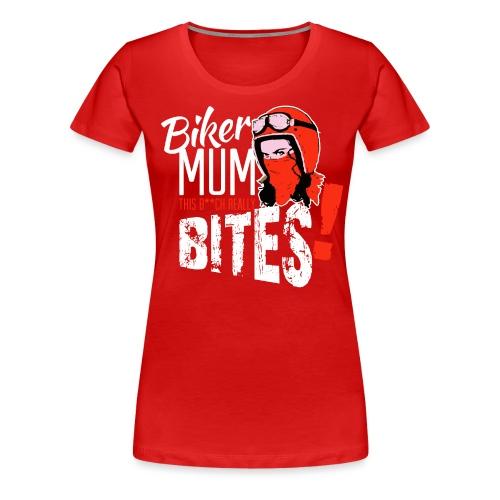 Kabes Biker Mum Bites - Women's Premium T-Shirt