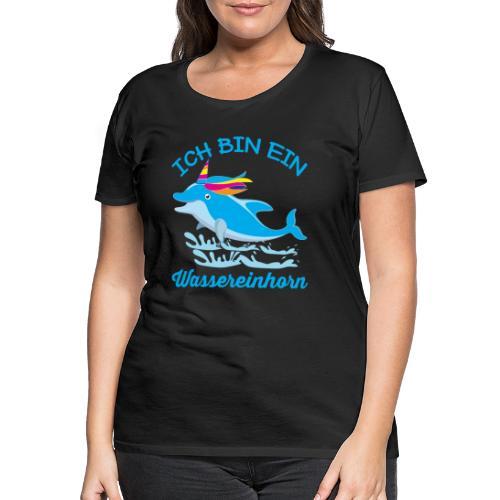 Wassereinhorn Delphin schwimmt im Meer mit Horn - Frauen Premium T-Shirt