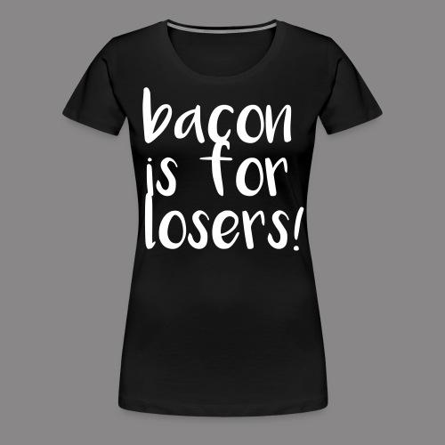 bacon - Frauen Premium T-Shirt