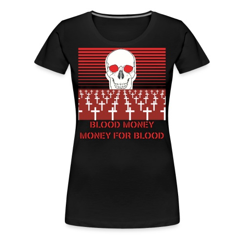BLOOD MONEY - Women's Premium T-Shirt