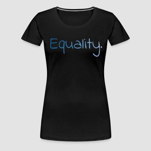 Equality. - Premium-T-shirt dam