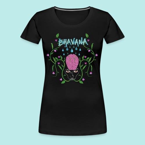 BHAVANA, el cultivo de la mente - Camiseta premium mujer