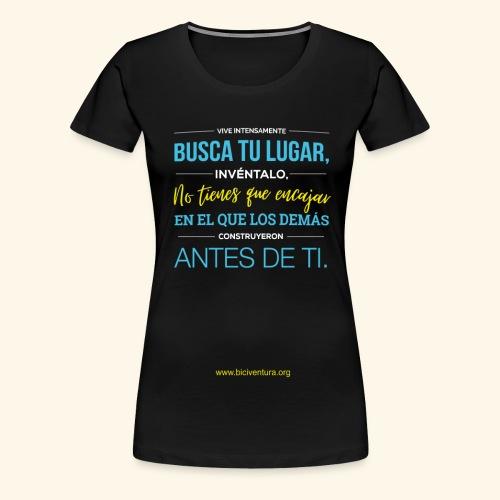 Busca tu lugar - Camiseta premium mujer