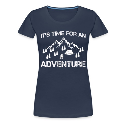 It's time for an adventure - Women's Premium T-Shirt