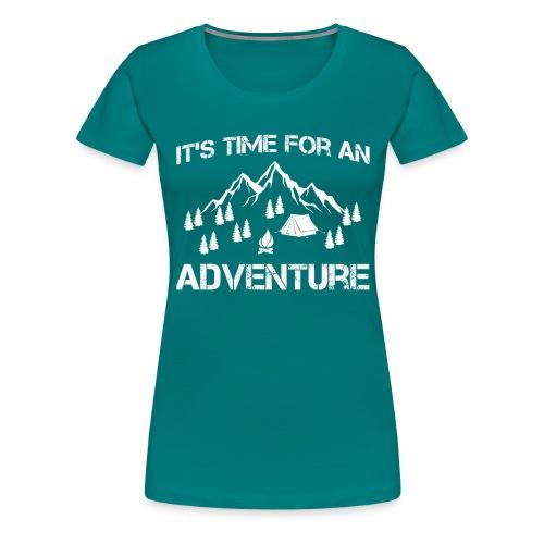 It's time for an adventure - Women's Premium T-Shirt