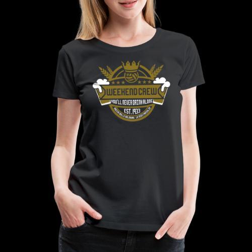 Weekend Crew - Frauen Premium T-Shirt