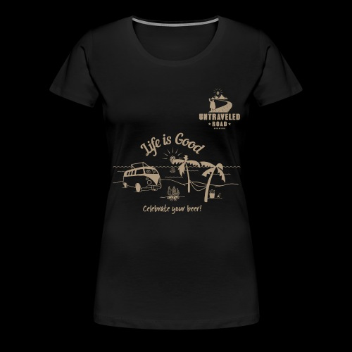 Life Is Good Shirt - Frauen Premium T-Shirt