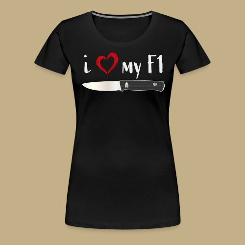 I Love My F1 - Frauen Premium T-Shirt