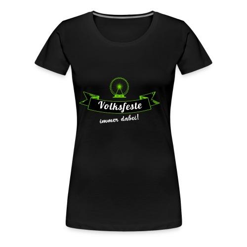 Volksfeste - immer dabei! - Frauen Premium T-Shirt