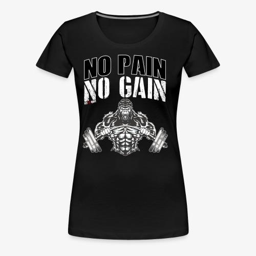 No pain no gain para entrenar en el gimnasio duro - Camiseta premium mujer