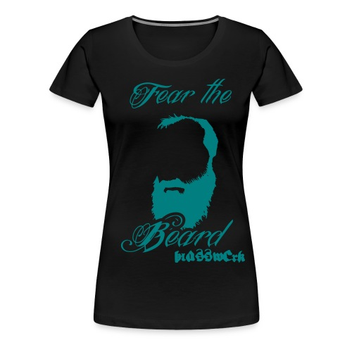 FEAR THE BEARD - Frauen Premium T-Shirt