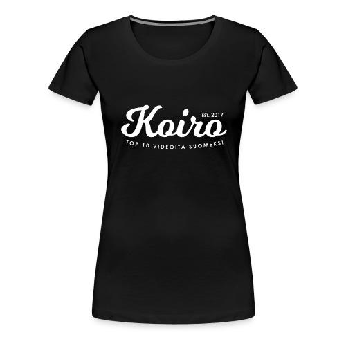 Koiro - Valkoinen Teksti - Naisten premium t-paita