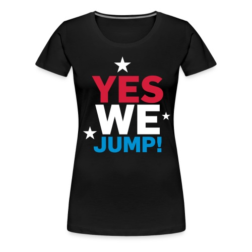 yes we jump - Frauen Premium T-Shirt