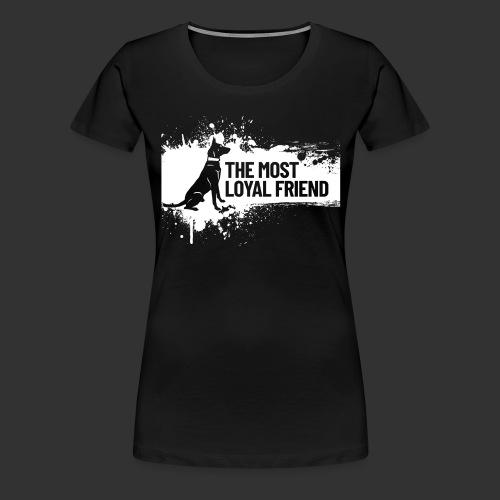 The most loyal friend - Women's Premium T-Shirt