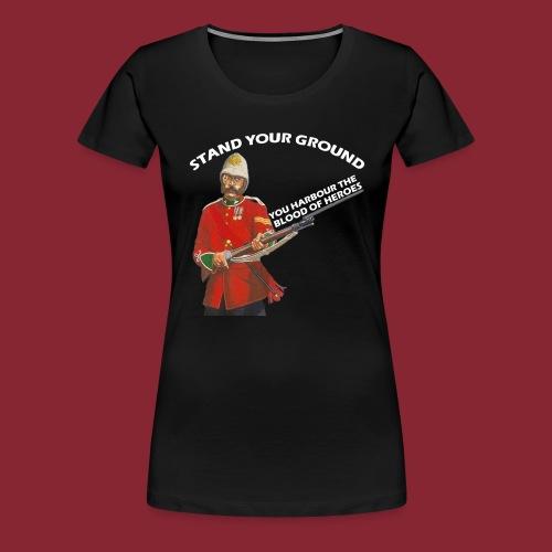 Stand your ground! - Women's Premium T-Shirt