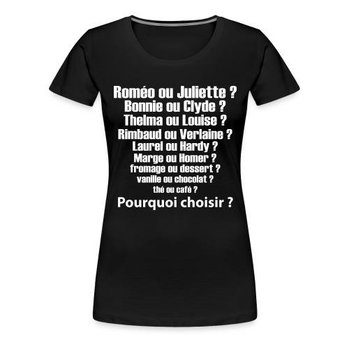 pourquoi choisir - T-shirt Premium Femme