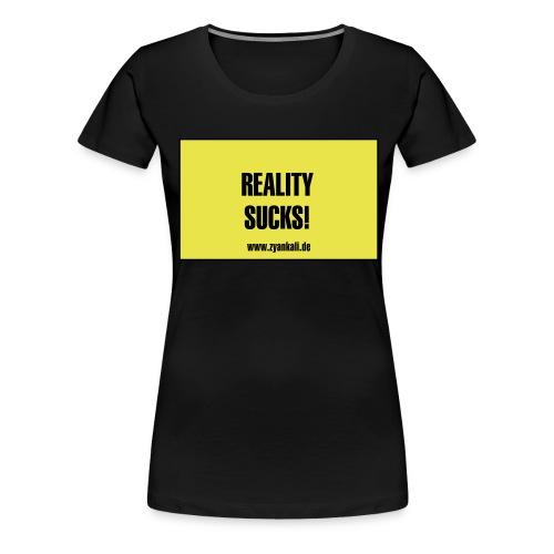 reality_sucks - Frauen Premium T-Shirt