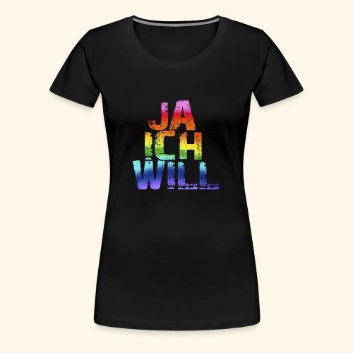 ja ich will! - Frauen Premium T-Shirt