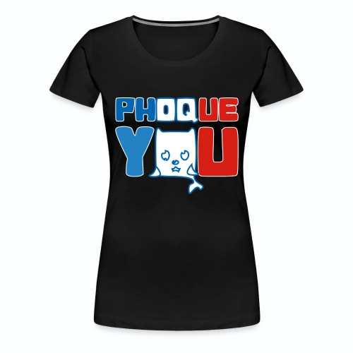 France bleu blanc rouge Humour Fuck Phoque You - T-shirt Premium Femme