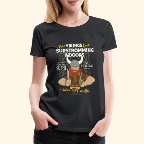 Surströmming Viking Sushi Indoors - Frauen Premium T-Shirt
