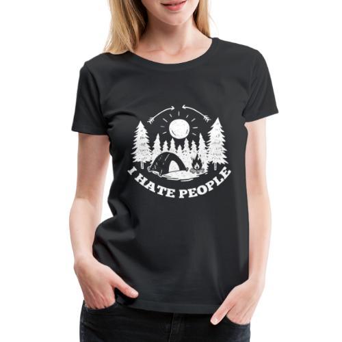 Camping I hate people - Frauen Premium T-Shirt