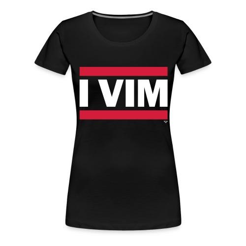 I VIM - Women's Premium T-Shirt