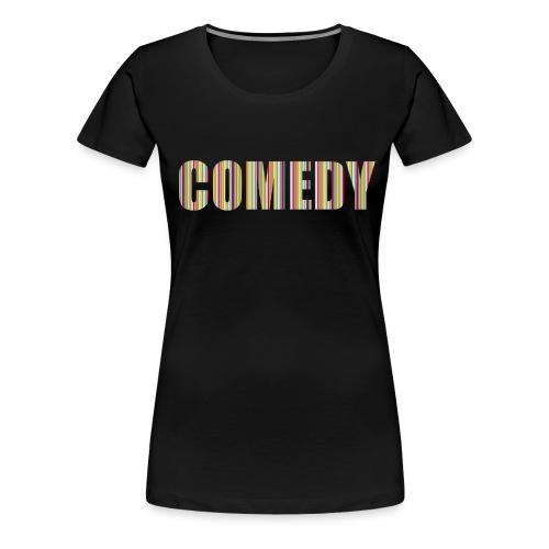 Comedy - Frauen Premium T-Shirt