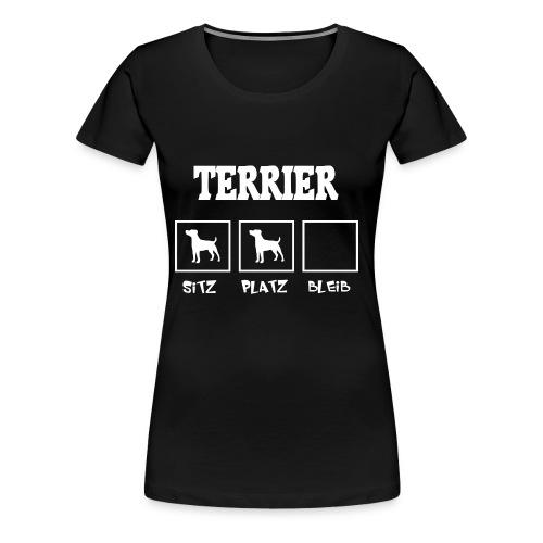 Terrier SITZ PLATZ BLEIB - Frauen Premium T-Shirt