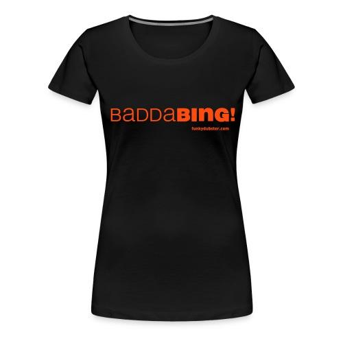 badda bing V - Women's Premium T-Shirt