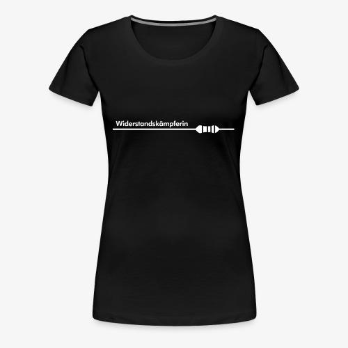 WiderstandskaempferIN - Frauen Premium T-Shirt