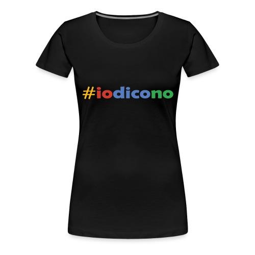 #iodicono - Maglietta Premium da donna
