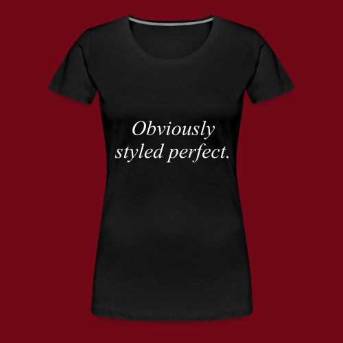 perfect style - Frauen Premium T-Shirt
