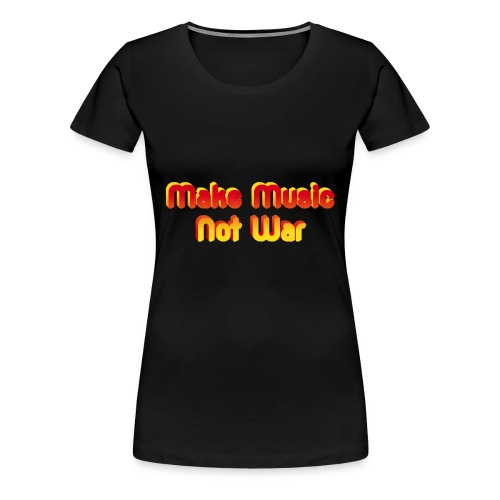 Make Music not War - Women's Premium T-Shirt