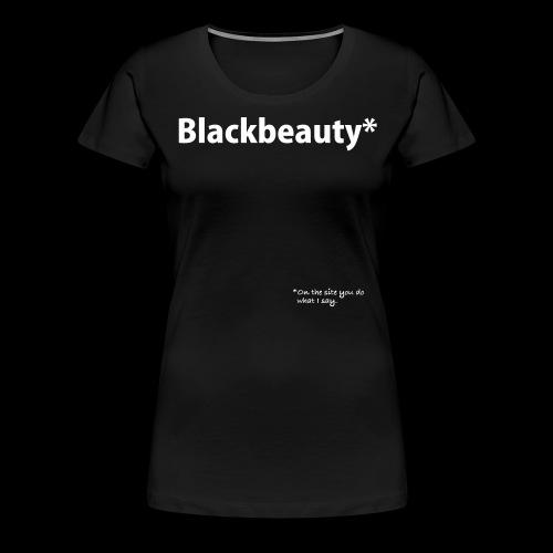 She is blackbeauty - Frauen Premium T-Shirt